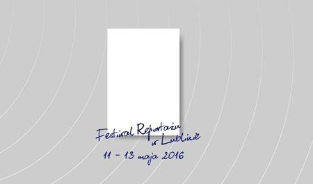 Festiwal Reportażu w Lublinie - 11-13 maja