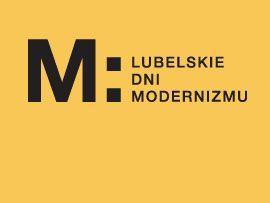 Lubelskie Dni Modernizmu 20-22 maja 2016