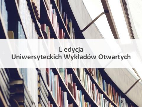 L edycja Uniwersyteckich Wykładów Otwartych