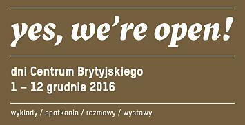 Yes, we're open! Dni Centrum Brytyjskiego (1-12...
