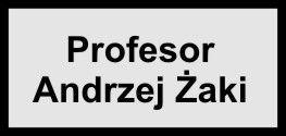 Zmarł Profesor Andrzej Żaki
