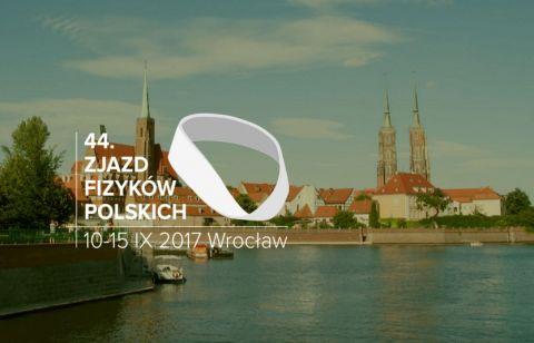 44. Zjazd Fizyków Polskich,  Wrocław - 10-15 września...