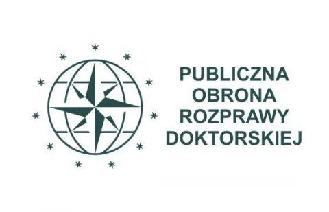 Publiczna obrona rozprawy doktorskiej  mgr Joanny Jarosz