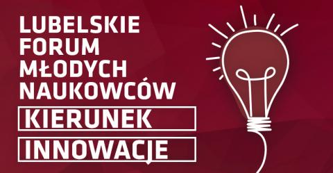 II Lubelskie Forum Młodych Naukowców – Kierunek Innowacje...