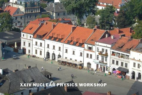 XXIV Nuclear Physics Workshop, 20-24 września 2017,...