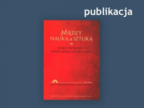 Między Nauką a Sztuką. Wokół Problemów Współczesnej...