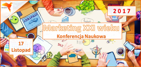 """Ogólnopolska Konferencja Naukowa """"Marketing XXI wieku"""""""