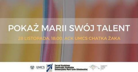 """""""Pokaż Marii Swój Talent"""" w ACK UMCS """"Chatka Żaka"""""""