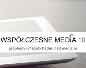 Współczesne media - zaproszenie do udziału w konferencji