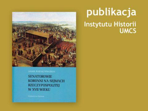 Senatorowie Koronni na Sejmach Rzeczypospolitej w XVII wieku