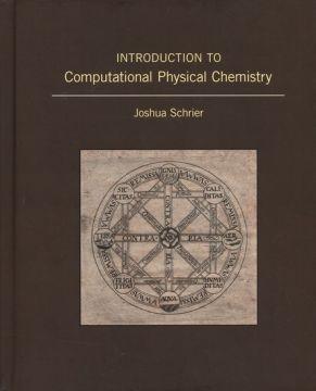 Introduction to computational physical chemistry / Joshua...