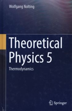 Theoretical physics. 5: Thermodynamics / Wolfgang Nolting.