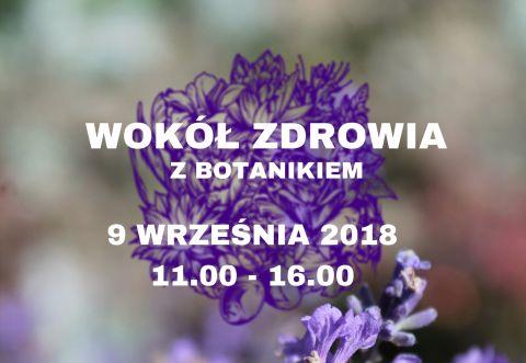Wokół zdrowia z Botanikiem (9.09)