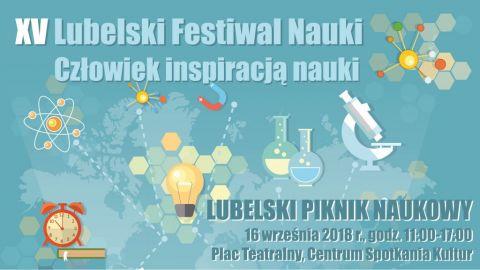 Zapraszamy na Piknik Naukowy XV Lubelskiego Festiwalu Nauki