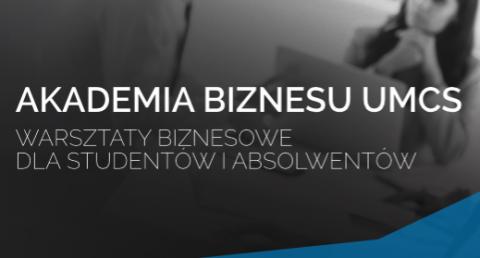Zapisy do III edycji Akademii Biznesu UMCS - Rekrutacja...