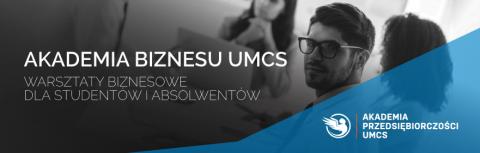 Zapisy do III edycji Akademii Biznesu UMCS