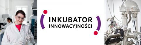 """Nabór wniosków w projekcie """"Inkubator Innowacyjności 2.0"""""""