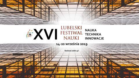 Uroczyste otwarcie i zamknięcie XVI Lubelskiego Festiwalu...