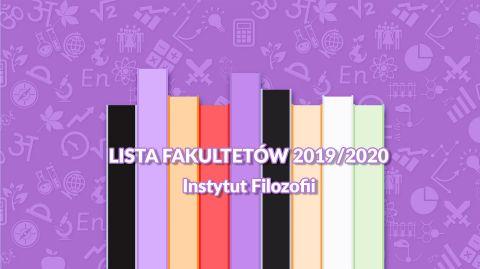 Lista fakultetów Instytutu filozofii na rok 2019/2020