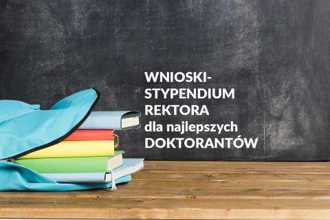 Składanie wniosków o stypendium Rektora dla doktorantów