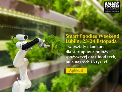 Smart Foodies Weekend 2019 w Lublinie - startuje nabór...