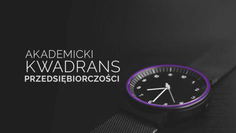Akademicki Kwadrans Przedsiębiorczości - odc. 38