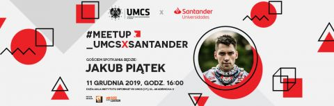 #Meetup_UMCSxSantander | Jakub Piątek