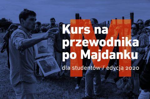 Kurs na przewodnika po Majdanku dla studentów / edycja 2020