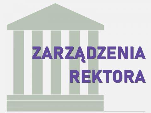 Zarządzenia Rektora w sprawie funkcjonowania...