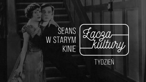 Łącza kultury: Seans w starym kinie #1