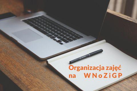 Organizacja zajęć na WNoZiGP