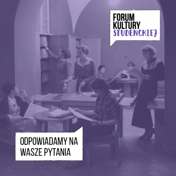 Forum Kultury Studenckiej: odpowiadamy na pytania...