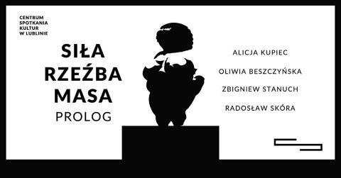 "INVITATION TO EXHIBITION ""Siła Rzeźba Masa Prolog"""