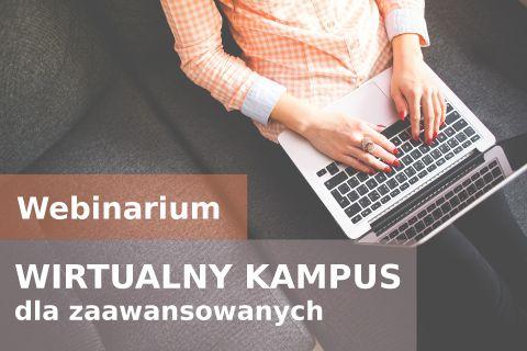 """Webinarium """"Wirtualny Kampus dla zaawansowanych"""""""