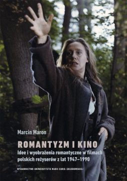 "Książka dr hab. Marcina Marona ""Romantyzm i kino""..."