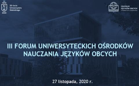 III Forum Uniwersyteckich Ośrodków Nauczania Języków Obcych