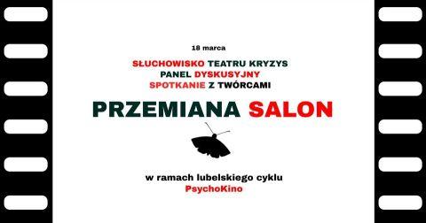 """Teatralne PsychoKino - Teatr Kryzys """"Przemiana Salon"""""""