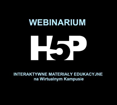Webinaria: H5P – interaktywne materiały edukacyjne na...