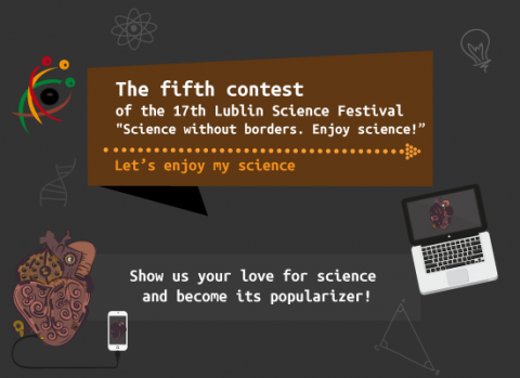 The fifth contest of the 17th Lublin Science Festival -...