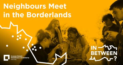 In Between? – Neighbours Meet in the Borderlands