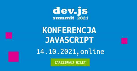 dev.js Summit 2021 (online) - konferencja poświęcona...