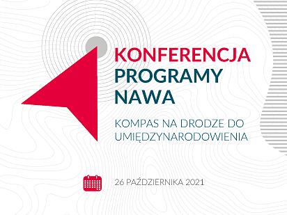 """""""Programy NAWA - kompas na drodze do umiędzynarodowienia""""..."""
