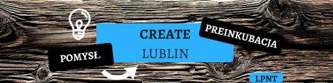 Realizuj swoje pomysły biznesowe w projekcie Create Lublin!