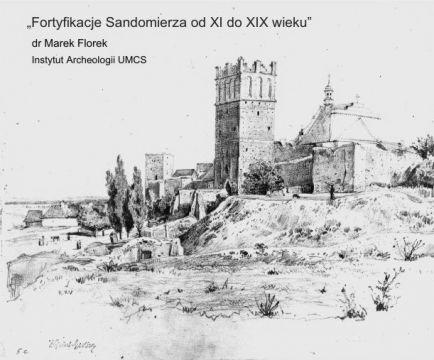 Fortyfikacje Sandomierza - wykład dr. M. Florka