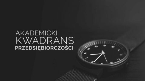 Akademicki Kwadrans Przedsiębiorczości - odc. 22