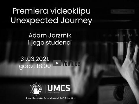 Premiera videoklipu - Unexpected journey - Adam Jarzmik i...