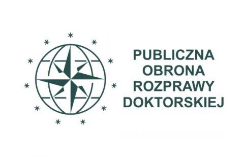 Publiczna obrona rozprawy doktorskiej  mgra Grzegorza Siwka