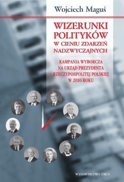 Zdjęcie 2 - Okładka_Wizerunki polityków w cieniu zdarzeń nadzwyczajnych.jpg