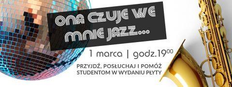 """Koncert """"Ona czuje we mnie Jazz…"""""""