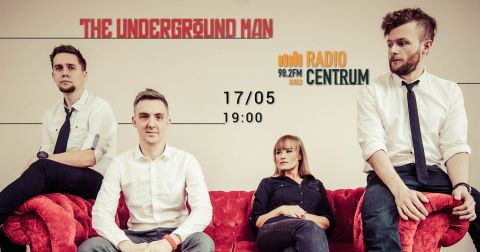 Rockowa Scena Radia Centrum: The Underground Man
